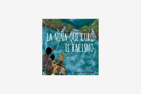 La niña que curó el racismo - Cuento africano con valores