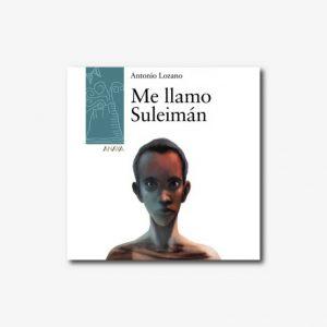 Me llamo suleiman - Libro juvenil para educar en valores