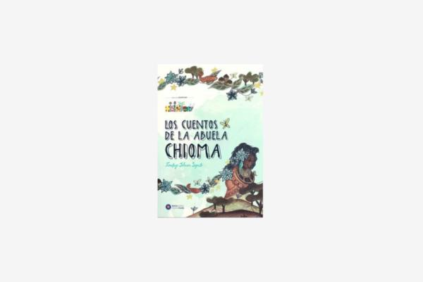 Los cuentos de mi abuela Chioma - Cuento africano con valores