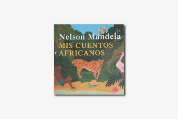 Nelson Mandela Mis Cuentos Africanos