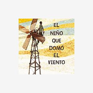 El niño que domó el viento (libro juvenil) - Cuento con valores