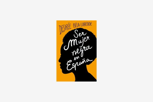Ser mujer negra en España - Autobiografía con valores
