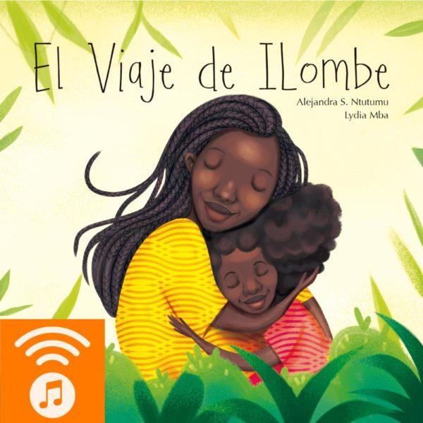 Audiocuento El viaje de Ilombe - Cuento africano con valores